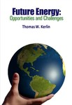Future Energy: Opportunities & Challenges by Thomas W. Kerlin