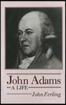 John Adams: A Life by John Ferling