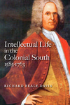 Intellectual Life in the Colonial South, 1585-1763 (Volume 1 of 3) by Richard Beale Davis