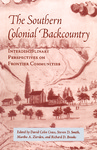 The Southern Colonial Backcountry: Interdisciplinary Perspectives on Frontier Communities