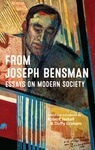 From Joseph Bensman: Essays on Modern Society by Joseph Bensman, Robert Jackall, and Duffy Graham
