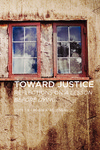 Toward Justice: Reflections on A Lesson Before Dying by Robin A. Bedenbaugh, Ralph Hutchison, Connor Hess, André Canty, Kaya Grace Porter, Erin Adams, Ginna Mashburn, Jennifer M. Jabson, and David B. Byrd