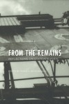 "From the Remains: Reflections on ""Station Eleven"" by Robin A. Bedenbaugh, Arthur Smith, Bruce J. MacLennan, Brooks Clark, Angela Allred, Mark Rasnake, and Kevin S. Krahenbuh"