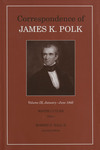 Correspondence of James K. Polk: Volume IX, January-June 1845 by James K. Polk