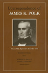 Correspondence of James K. Polk: Volume VIII, September-December 1844