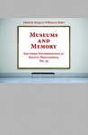 Museums and Memory by Margaret Williamson Huber
