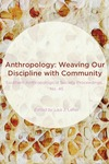 Anthropology: Weaving Our Discipline with Community by Lisa J. Lefler