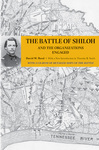 The Battle of Shiloh and the Organizations Engaged by David W. Reed