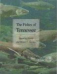 The Fishes of Tennessee by David A. Etnier and Wayne C. Starnes